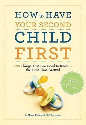 How to Have Your Second Child First by Kerry Colburn