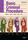 Basic Criminal Procedure: Cases, Comments and Questions