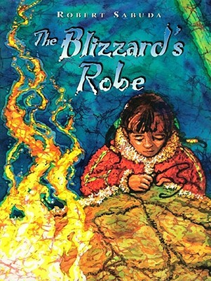 The Blizzard's Robe by Robert James Sabuda