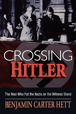 Crossing Hitler by Benjamin Carter Hett