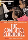 The Computer Clubhouse  Constructionism and Creativity in Youth Communities