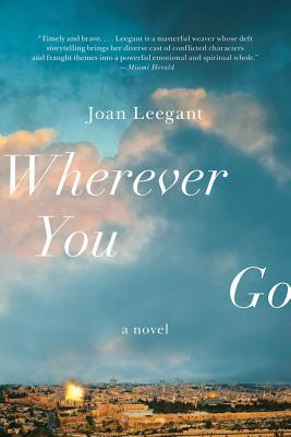 Wherever You Go by Joan Leegant
