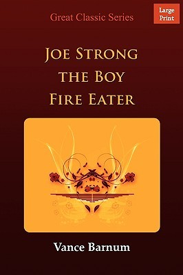 Joe Strong the Boy Fire Eater