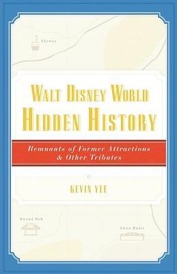 Walt Disney World Hidden History: Remnants of Former Attractions and Other Tributes