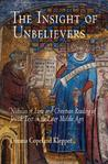 The Insight of Unbelievers: Nicholas of Lyra and Christian Reading of Jewish Text in the Later Middle Ages