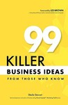 99 Killer Business Ideas from Those Who Know