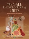 The Gale Encyclopedia of Diets: A Guide to Health and Nutrition