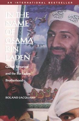 In the Name of Osama Bin Laden: Global Terrorism and the Bin Laden Brotherhood