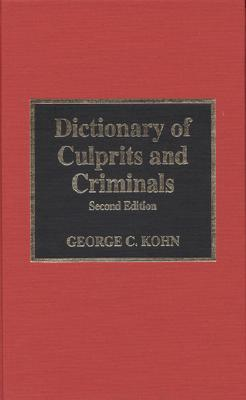 Dictionary of Culprits and Criminals by George C. Kohn