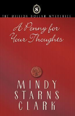 A Penny for Your Thoughts by Mindy Starns Clark