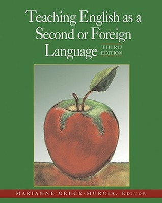 Teaching English as a Second or Foreign Language by Marianne Celce-Murcia