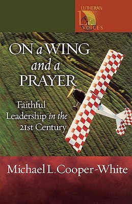 On a Wing and a Prayer by Michael L. Cooper-White