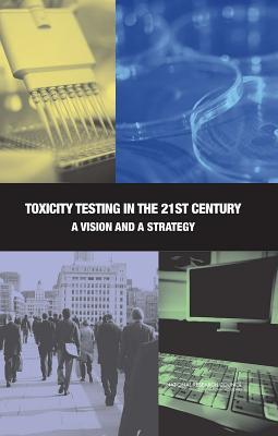 Toxicity Testing in the 21st Century by National Research Council