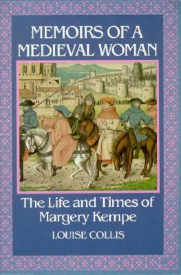 Memoirs of a Medieval Woman by Louise Collis