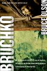 Bruchko: The astonishing true story of a 19-year-old American-his capture by the Motilone Indians and his adventures in Christianizing the Stone Age tribe