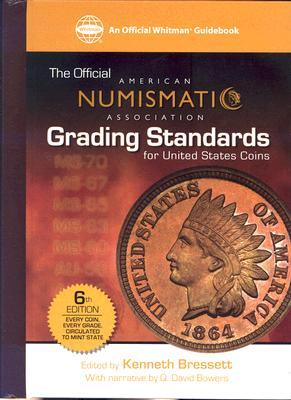 The Official American Numismatic Association Grading Standards of United States Coins (Official American Numismatic Association Grading Standards for United States Coins)