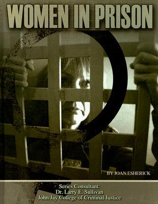 Women in Prison (Incarceration Issues: Punishment, Reform, and Rehabilitation) (Incarceration Issues: Punishment, Reform, and Rehabilitation)