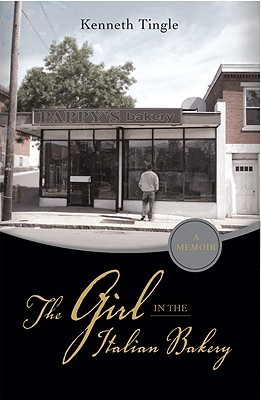 The Girl in the Italian Bakery by Kenneth Tingle