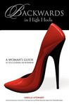 Backwards in High Heels: A Woman's Guide to Succeeding in Business