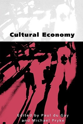 Cultural Economy: Cultural Analysis and Commercial Life
