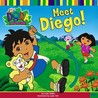 Meet Diego! (Dora the Explorer, #7)