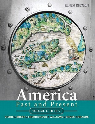 America Past and Present, Volume 1: To 1877