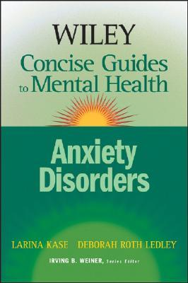 Wiley Concise Guides to Mental Health: Anxiety Disorders (Wiley Concise Guides to Mental Health)