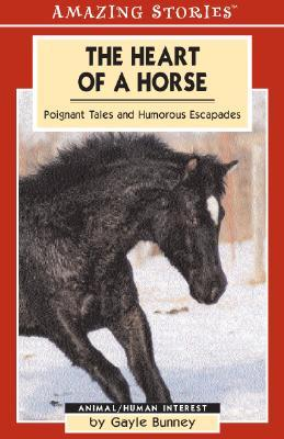 The Heart of a Horse: Poignant Tales and Humorous Escapades