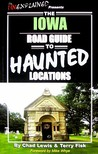 The Iowa Road Guide to Haunted Locations