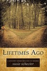 Lifetimes Ago: A Love Story Inspired from Past Life Memories
