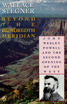 Beyond the Hundredth Meridian by Wallace Stegner