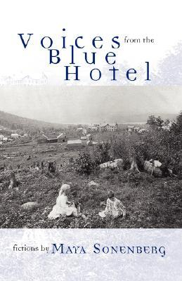 Voices from the Blue Hotel by Sonenberg Maya