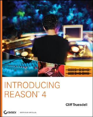 Introducing Reason 4 [With CDROM]