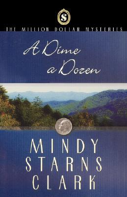 A Dime a Dozen by Mindy Starns Clark