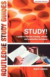 Study!: A Guide to Effective Learning, Revision and Examination Techniques