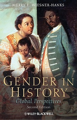 Gender in History by Merry E. Wiesner-Hanks