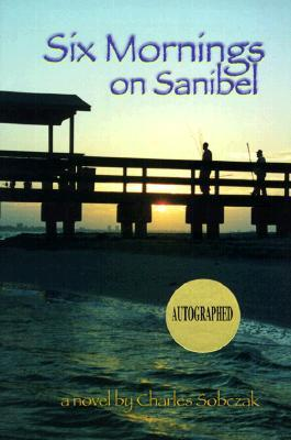 Six Mornings on Sanibel by Charles Sobczak