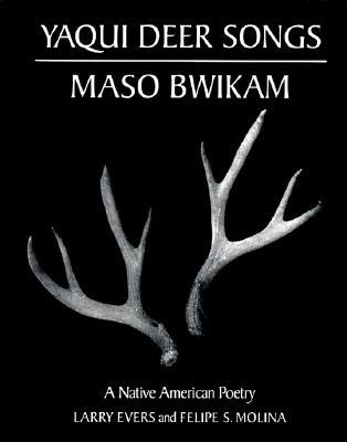Yaqui Deer Songs/Maso Bwikam: A Native American Poetry