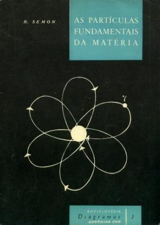 As Partículas Fundamentais da Matéria