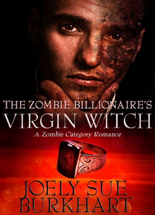 The Zombie Billionaire's Virgin Witch by Joely Sue Burkhart