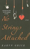 No Strings Attached by Karyn Grice