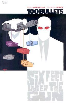 100 Bullets, Vol. 6: Six Feet Under the Gun