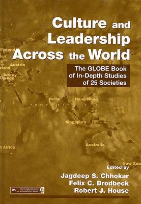 Culture and Leadership Across the World: The GLOBE Book of In-Depth Studies of 25 Societies