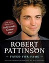 Robert Pattinson: Fated for Fame