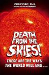 Death from the Skies! by Philip C. Plait