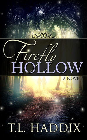 Firefly Hollow by T.L. Haddix