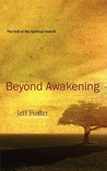 Beyond Awakening: The End of the Spiritual Search