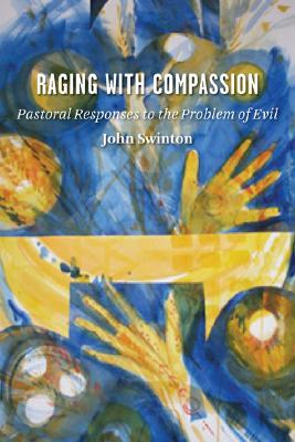 Raging with Compassion by John Swinton