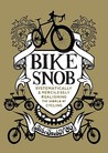 Bike Snob by BikeSnobNYC