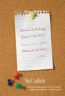 Reasons to Be Pretty by Neil LaBute